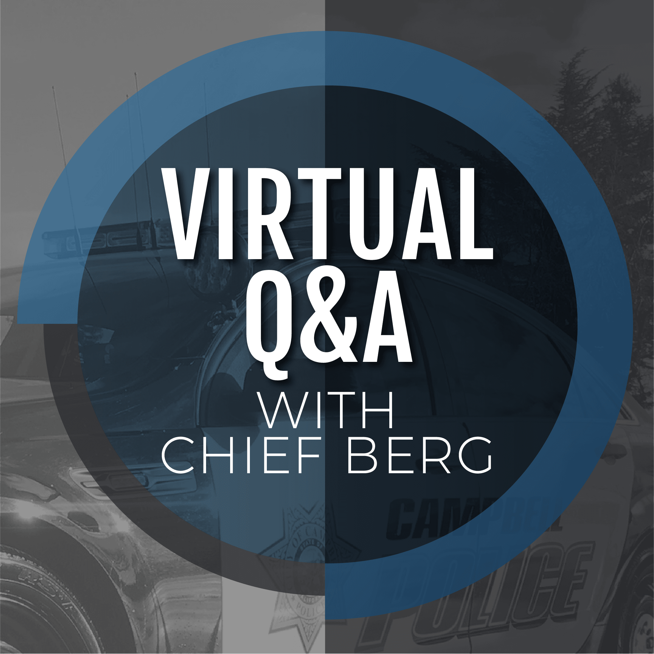 Virtual Q&A with Chief Berg
