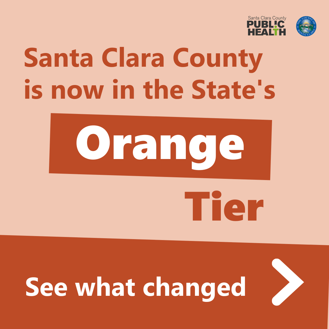 Santa Clara County is now in the State's Orange Tier